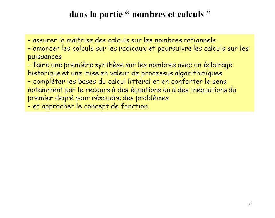 6 - assurer la maîtrise des calculs sur les nombres rationnels – amorcer les calculs sur les radicaux et poursuivre les calculs sur les puissances – f