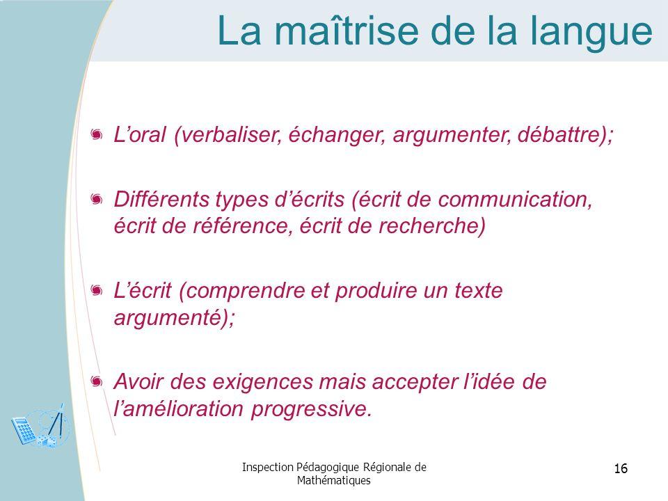 La maîtrise de la langue Loral (verbaliser, échanger, argumenter, débattre); Différents types décrits (écrit de communication, écrit de référence, écr