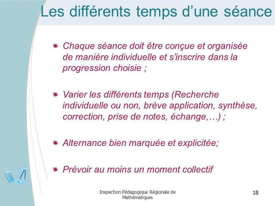 Les différents temps dune séance Chaque séance doit être conçue et organisée de manière individuelle et sinscrire dans la progression choisie ; Varier