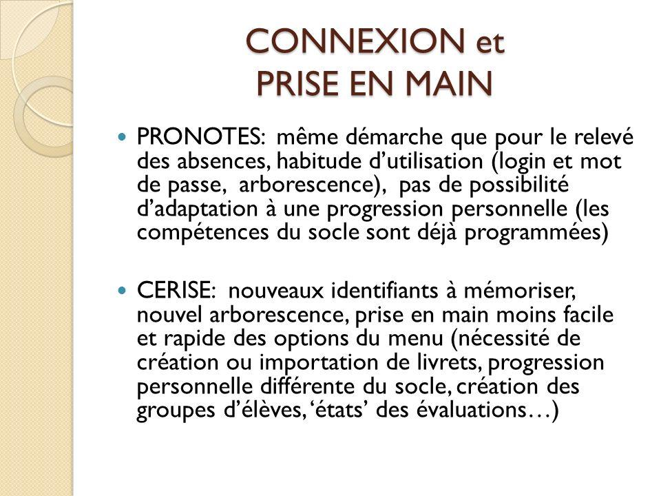 CONNEXION et PRISE EN MAIN PRONOTES: même démarche que pour le relevé des absences, habitude dutilisation (login et mot de passe, arborescence), pas d