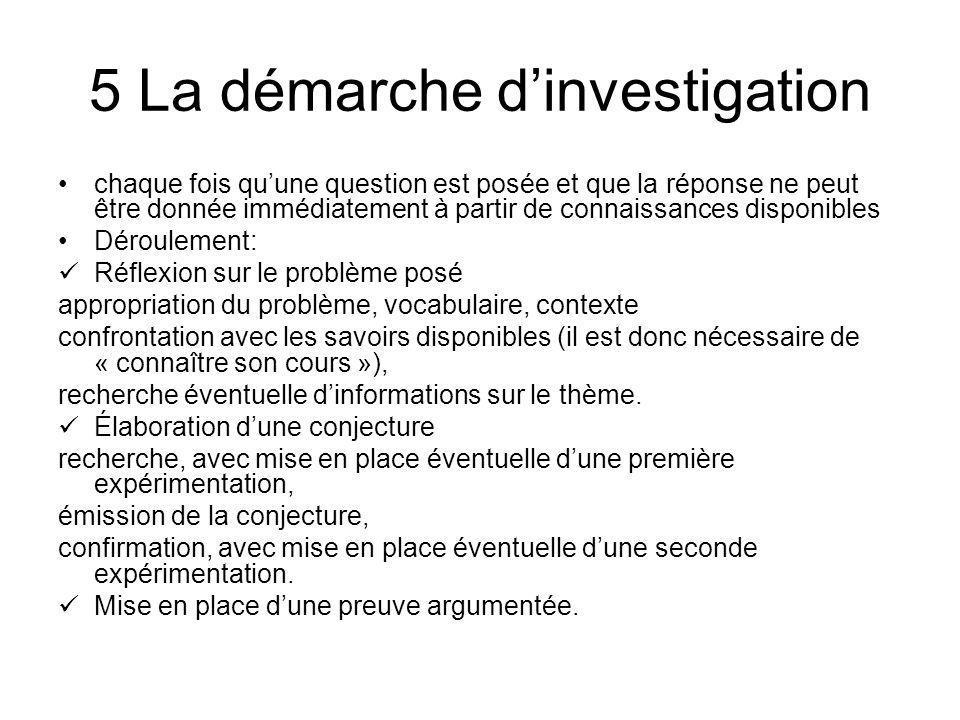 5 La démarche dinvestigation chaque fois quune question est posée et que la réponse ne peut être donnée immédiatement à partir de connaissances dispon