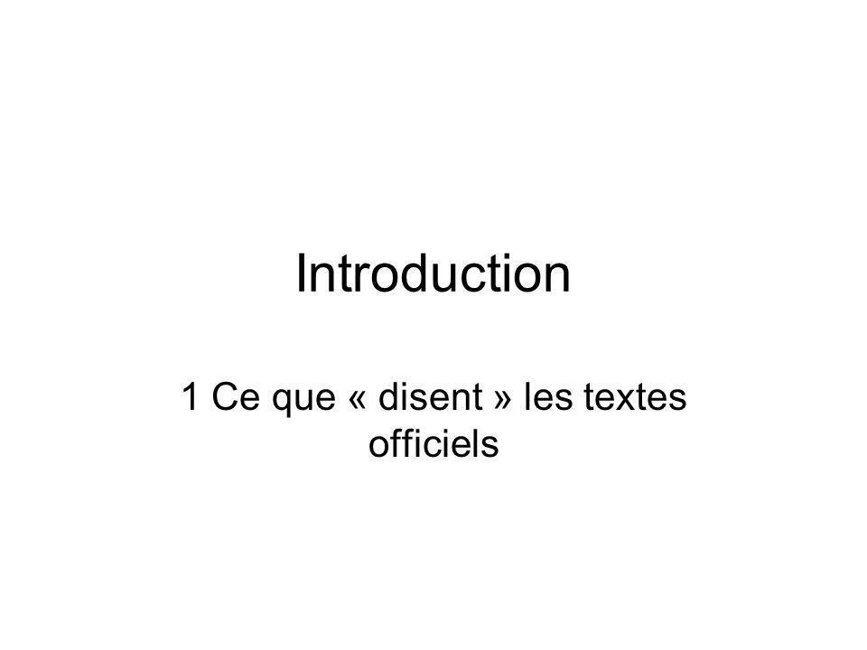 Introduction 1 Ce que « disent » les textes officiels