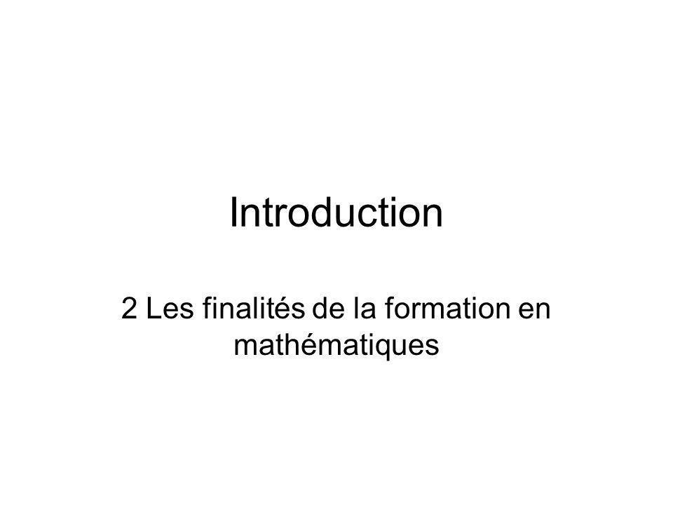 Introduction 2 Les finalités de la formation en mathématiques