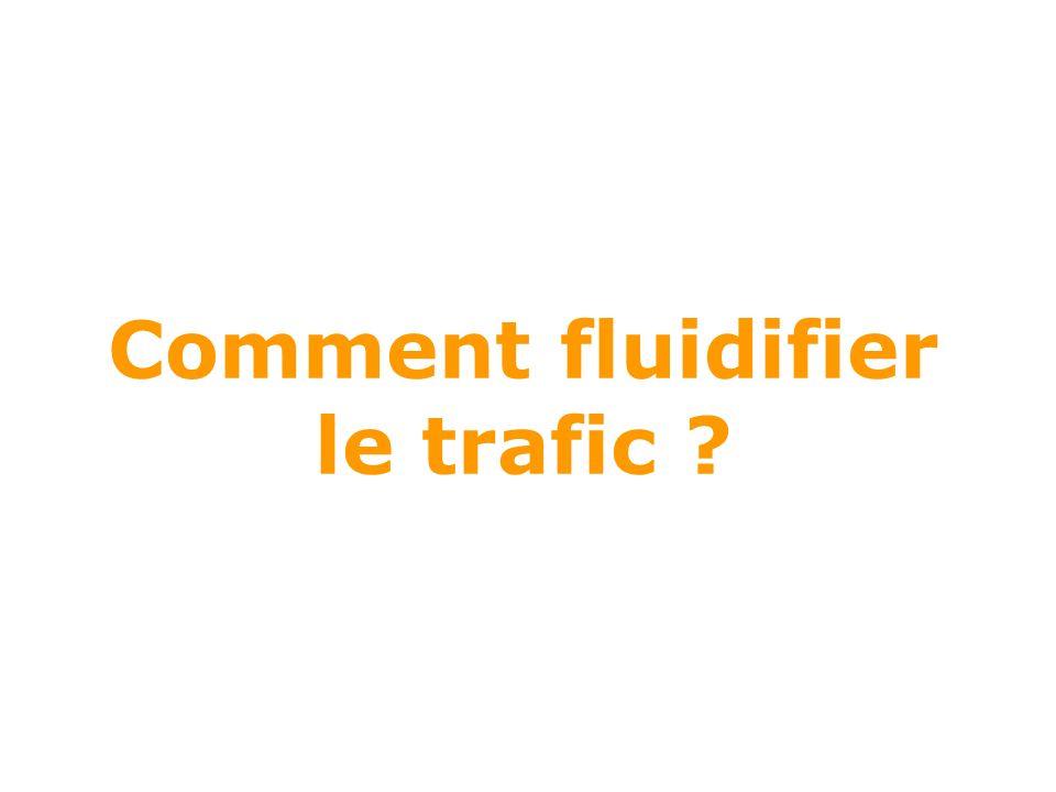 Comment fluidifier le trafic ?