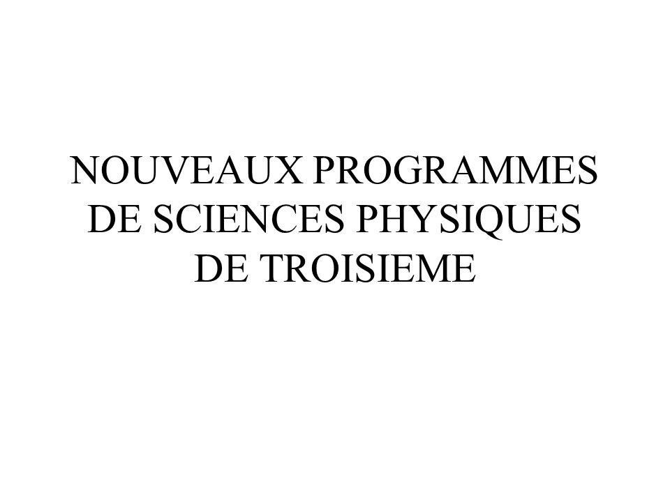 NOUVEAUX PROGRAMMES DE SCIENCES PHYSIQUES DE TROISIEME