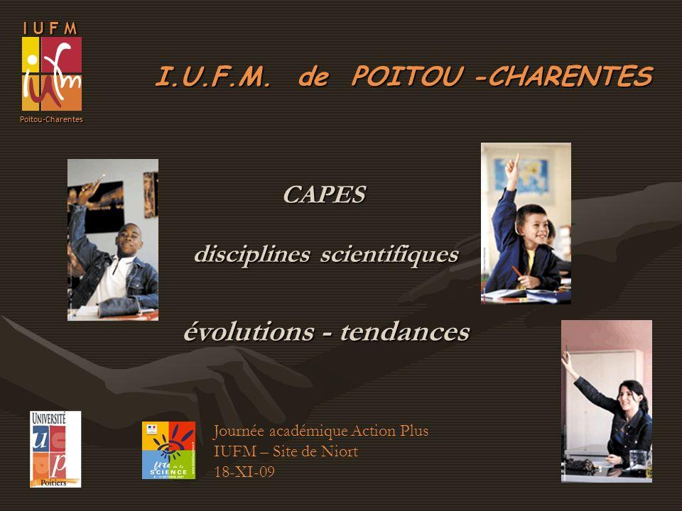I U F M Poitou-Charentes Tous CAPES 65 % Maths 53 % Phys-Chim 63 % Taux de présence CAPES Physique Chimie 7,54,9 7,6 4,0 6,03,8