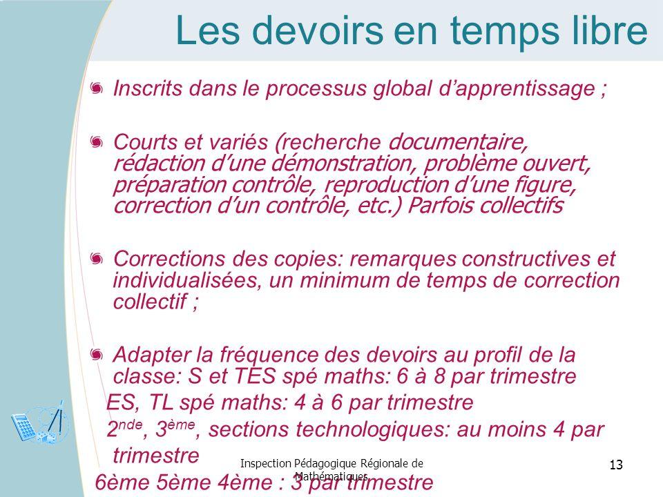Les devoirs en temps libre Inscrits dans le processus global dapprentissage ; Courts et variés ( recherche documentaire, rédaction dune démonstration,