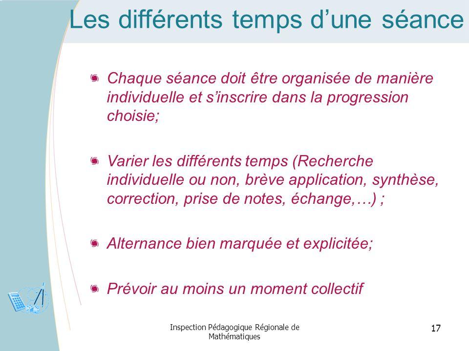 Les différents temps dune séance Chaque séance doit être organisée de manière individuelle et sinscrire dans la progression choisie; Varier les différ