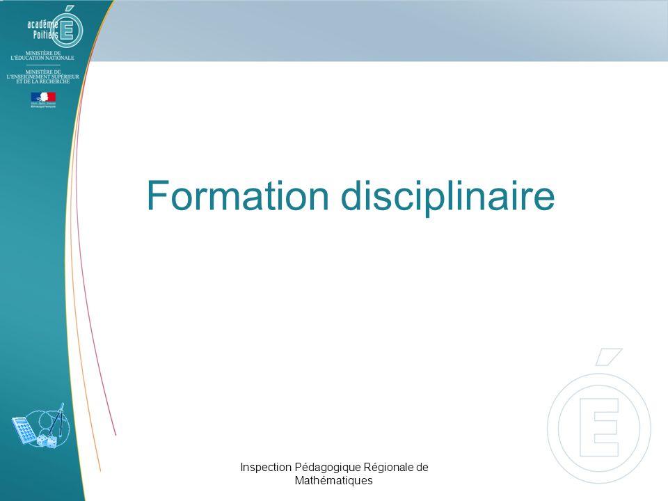 Formation disciplinaire Inspection Pédagogique Régionale de Mathématiques