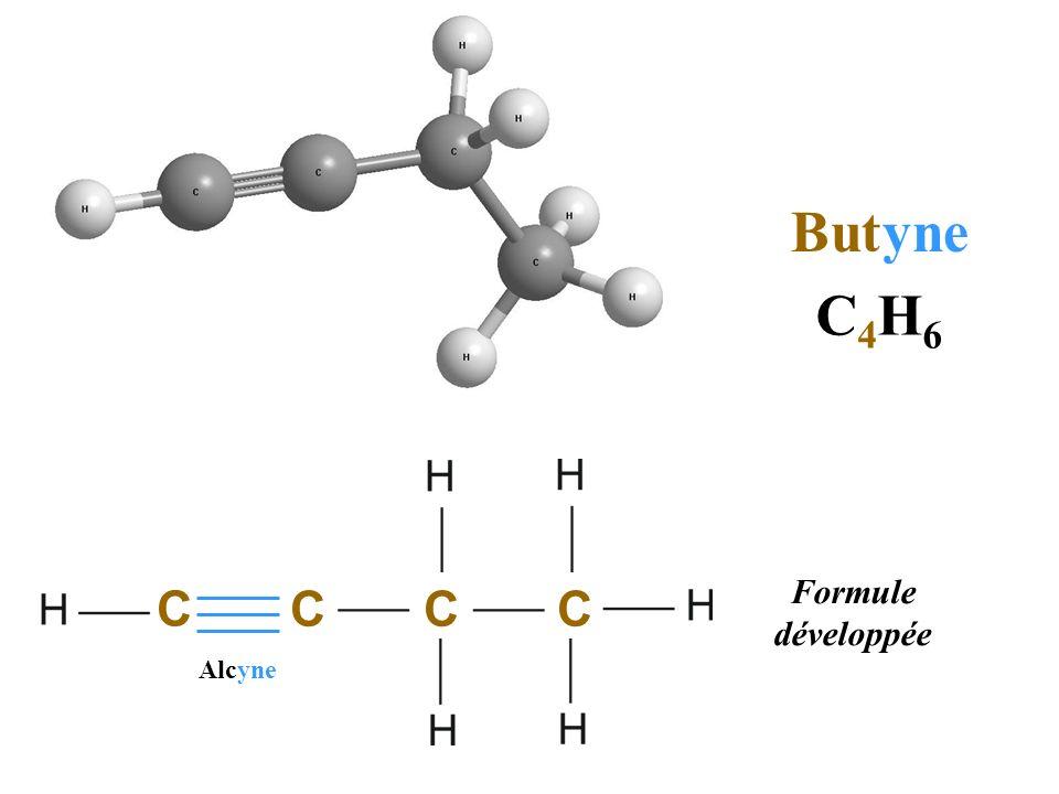 C 4 H 6 Formule développée C C C Butyne C Alcyne