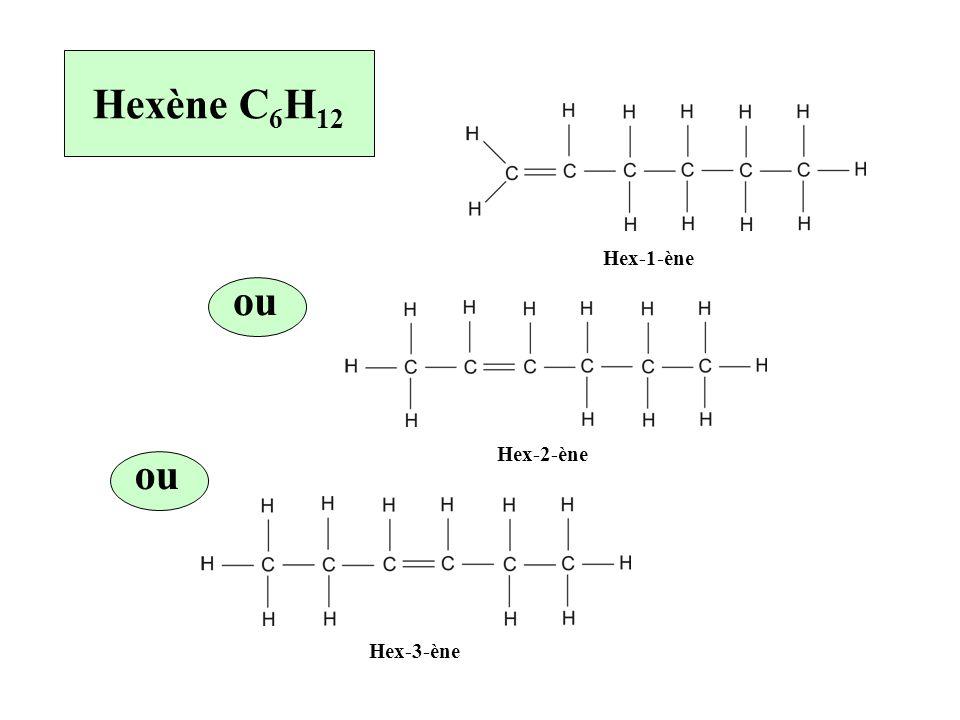 Hexène C 6 H 12 ou Hex-1-ène Hex-2-ène Hex-3-ène