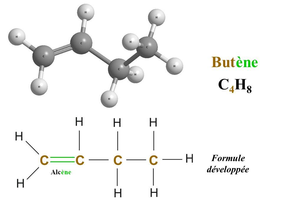 C 4 H 8 Formule développée C C C Butène C Alcène