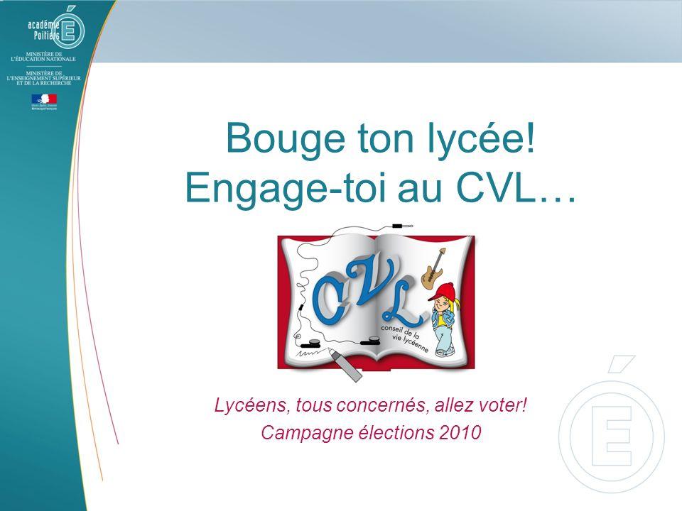 Bouge ton lycée! Engage-toi au CVL… Lycéens, tous concernés, allez voter! Campagne élections 2010