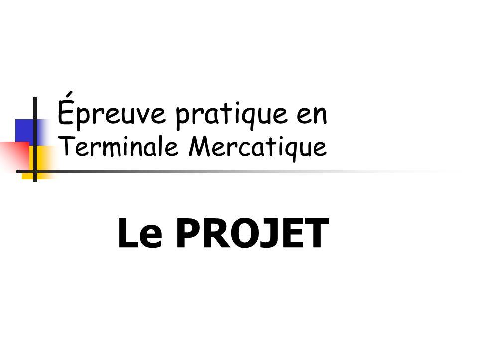 Épreuve pratique en Terminale Mercatique Le PROJET