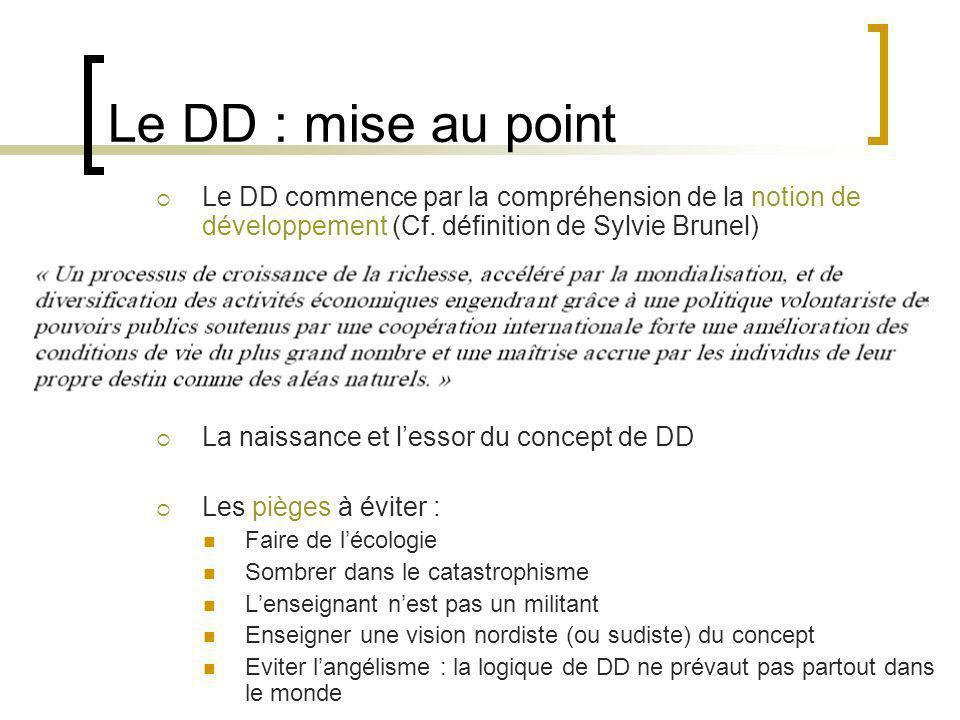 Le DD : mise au point Le DD commence par la compréhension de la notion de développement (Cf.
