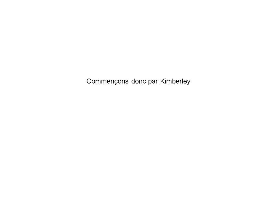 Commençons donc par Kimberley