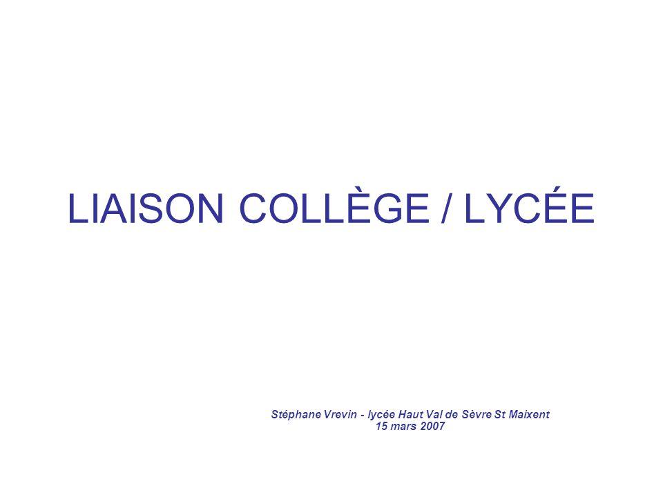 LIAISON COLLÈGE / LYCÉE Stéphane Vrevin - lycée Haut Val de Sèvre St Maixent 15 mars 2007