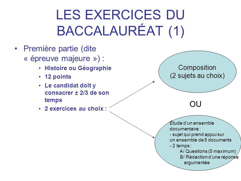 LES EXERCICES DU BACCALAURÉAT (1) Première partie (dite « épreuve majeure ») : Histoire ou Géographie 12 points Le candidat doit y consacrer ± 2/3 de