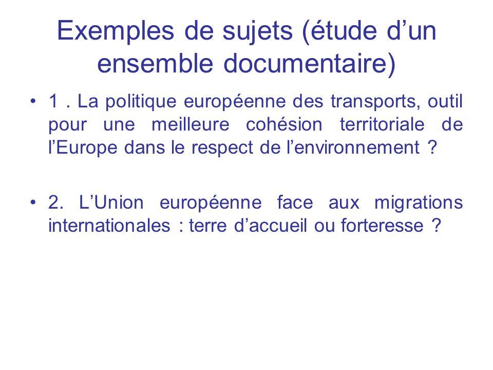 Exemples de sujets (étude dun ensemble documentaire) 1. La politique européenne des transports, outil pour une meilleure cohésion territoriale de lEur
