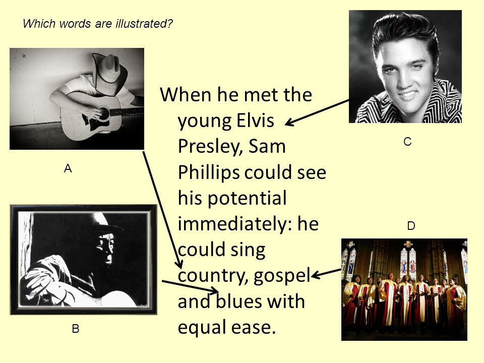 In 1954, Presley was having fun with musicians and started singing a black rhythm and blues song called Thats alright Mama in an exaggerated, high speed manner that mixed country influence with blues.