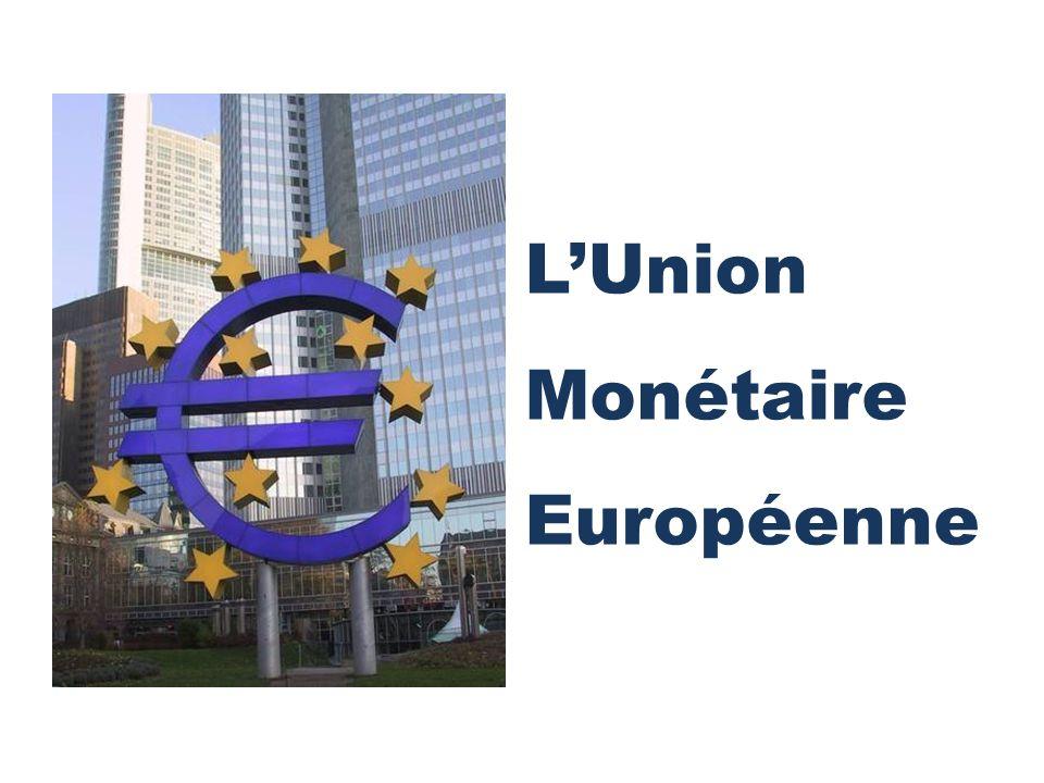 LUnion Monétaire Européenne