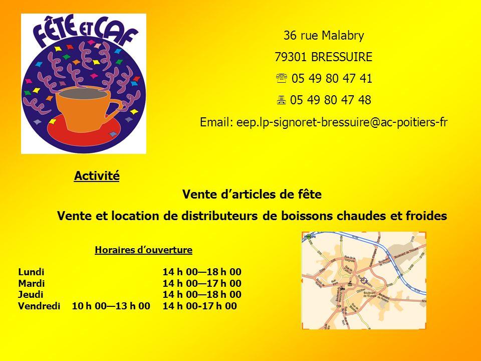 36 rue Malabry 79301 BRESSUIRE 05 49 80 47 41 05 49 80 47 48 Email: eep.lp-signoret-bressuire@ac-poitiers-fr Activité Vente darticles de fête Vente et