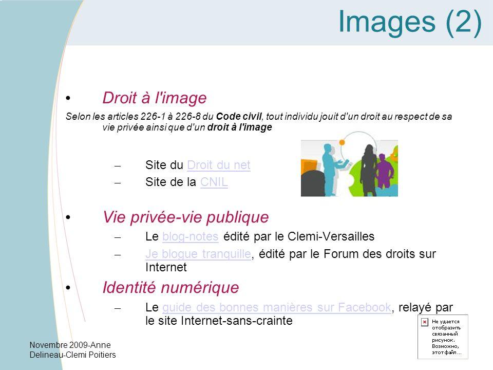 Novembre 2009-Anne Delineau-Clemi Poitiers Images (2) Droit à l'image Selon les articles 226-1 à 226-8 du Code civil, tout individu jouit d'un droit a