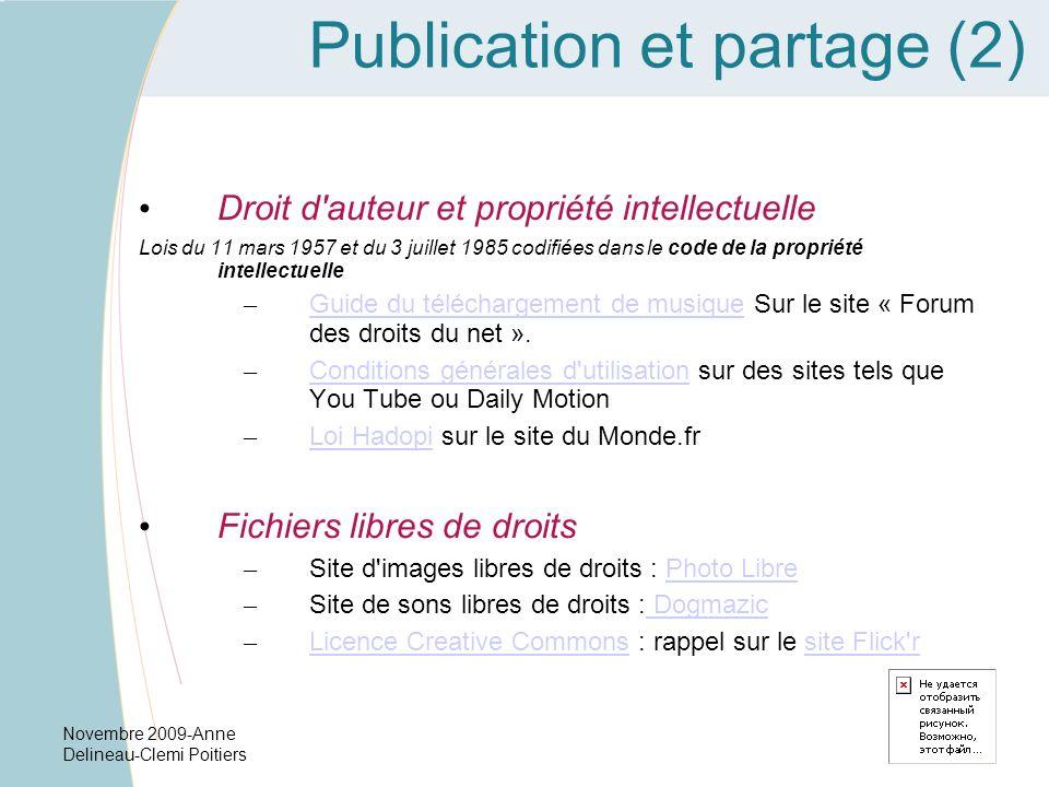 Novembre 2009-Anne Delineau-Clemi Poitiers Publication et partage (2) Droit d'auteur et propriété intellectuelle Lois du 11 mars 1957 et du 3 juillet