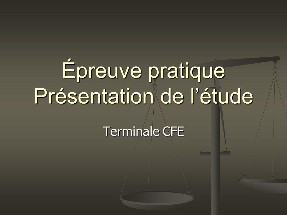 Épreuve pratique Présentation de létude Terminale CFE