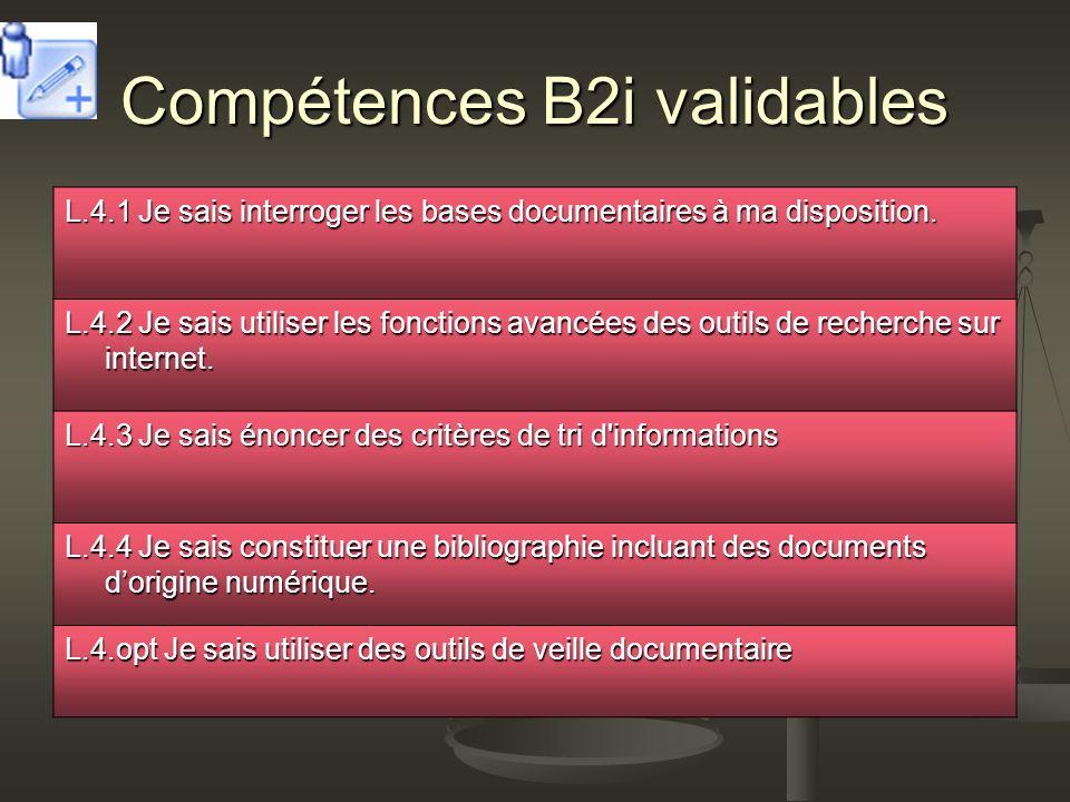 Compétences B2i validables L.4.1 Je sais interroger les bases documentaires à ma disposition.