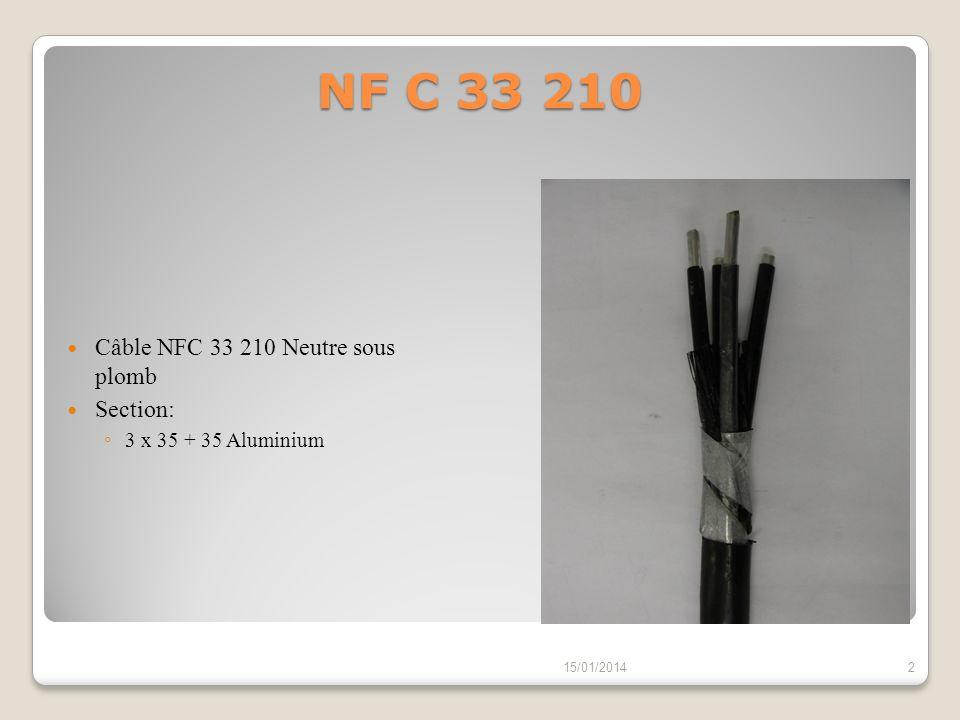 NF C 33 210 Câble NFC 33 210 Neutre sous plomb Section: 3 x 35 + 35 Aluminium 15/01/20142