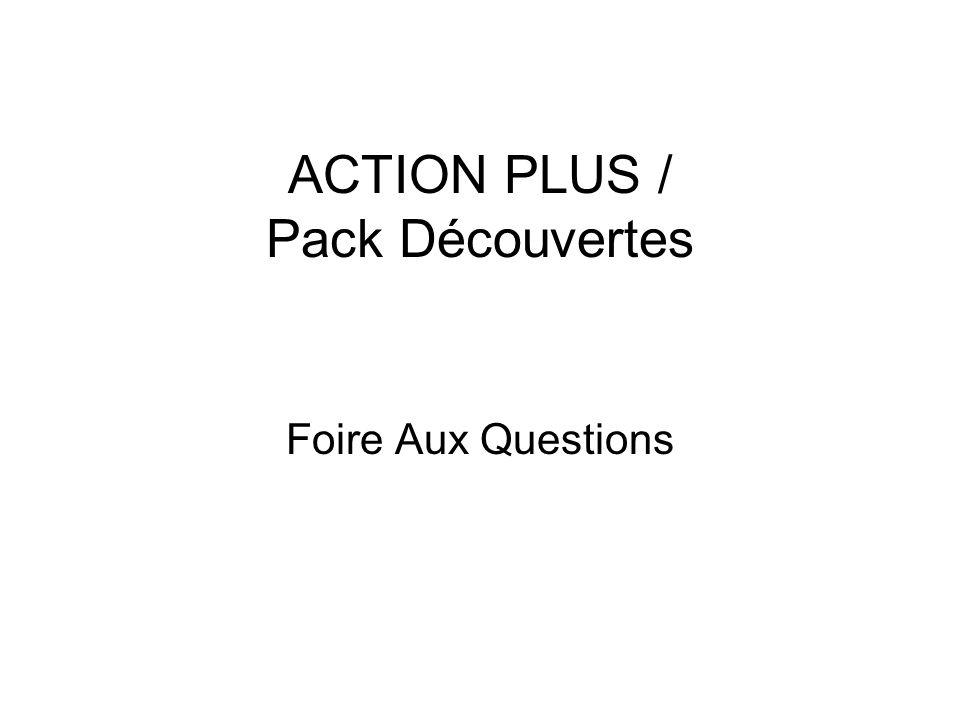 ACTION PLUS / Pack Découvertes Foire Aux Questions