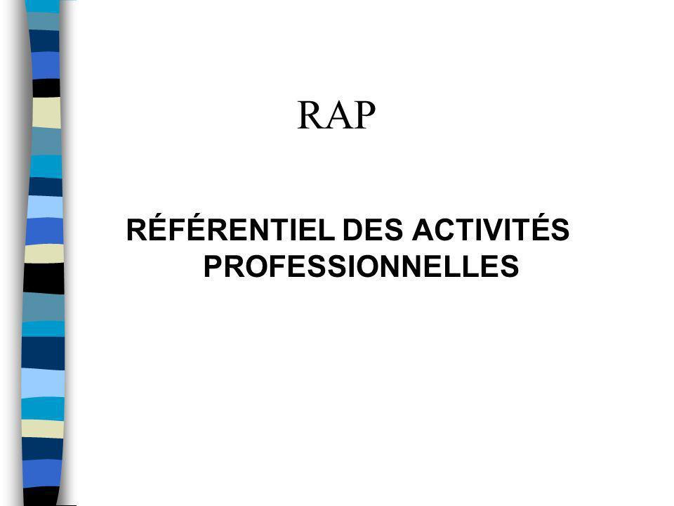 RAP n Il décrit les activités et les tâches que sera appelé à exercer le titulaire du diplôme dans les premières années de sa vie professionnelle.