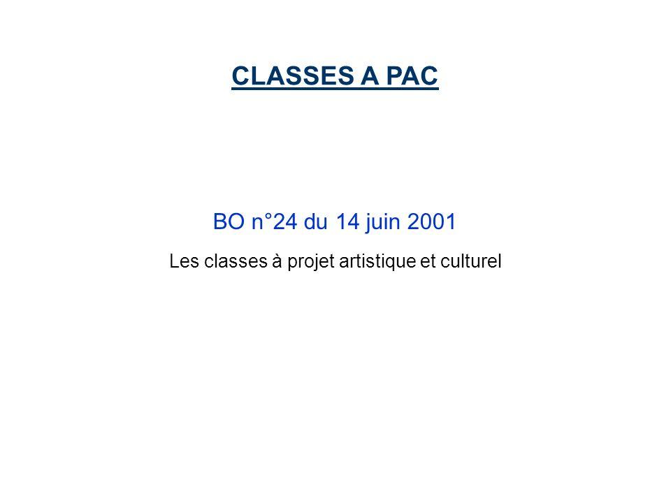 CLASSES A PAC BO n°24 du 14 juin 2001 Les classes à projet artistique et culturel