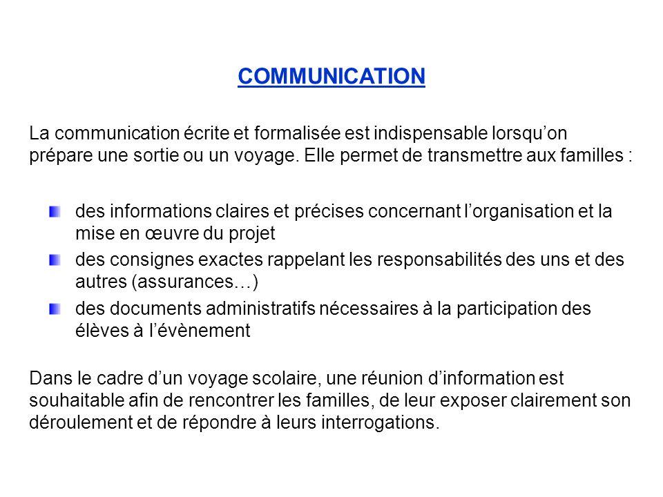 La communication écrite et formalisée est indispensable lorsquon prépare une sortie ou un voyage.