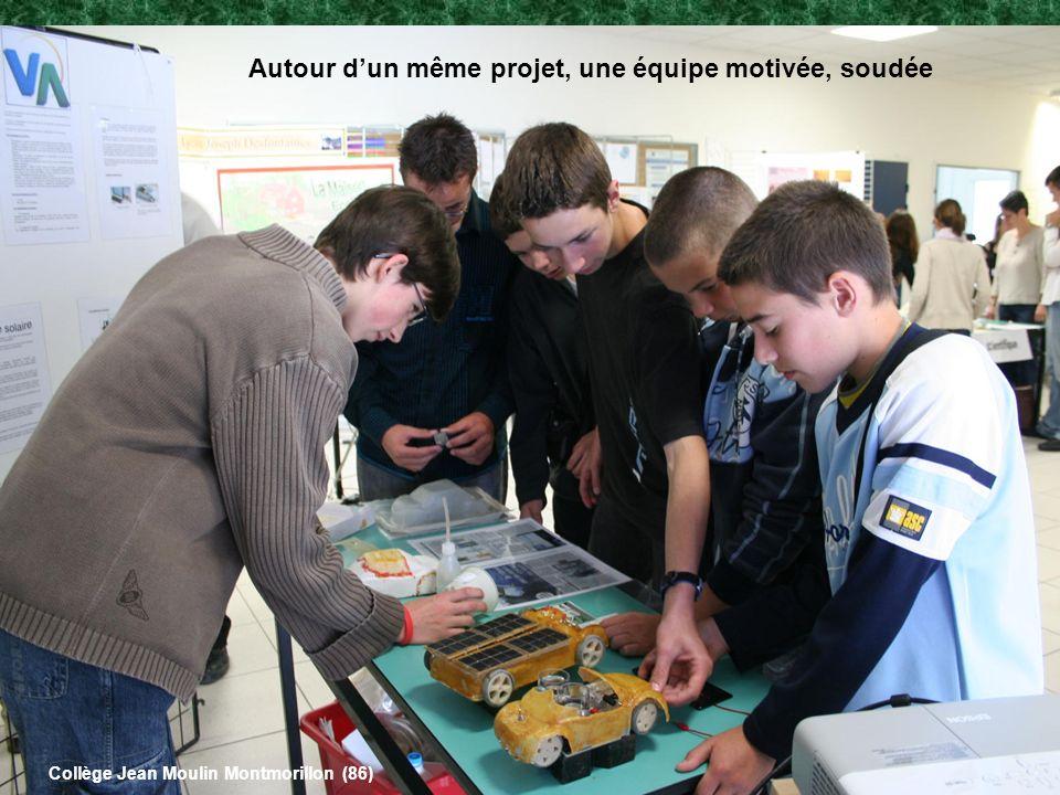 Autour dun même projet, une équipe motivée, soudée Collège Jean Moulin Montmorillon (86)