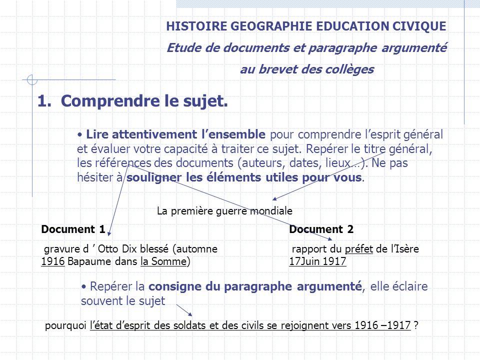 HISTOIRE GEOGRAPHIE EDUCATION CIVIQUE Etude de documents et paragraphe argumenté au brevet des collèges 1.Comprendre le sujet. Lire attentivement lens