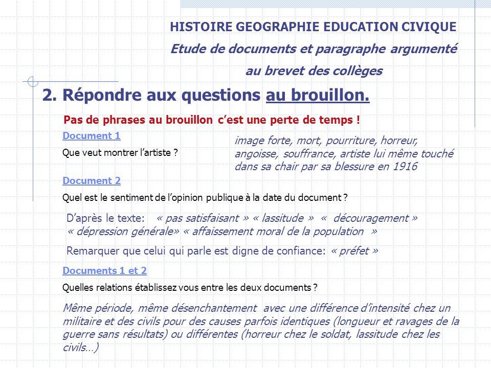 HISTOIRE GEOGRAPHIE EDUCATION CIVIQUE Etude de documents et paragraphe argumenté au brevet des collèges 2. Répondre aux questions au brouillon. Pas de