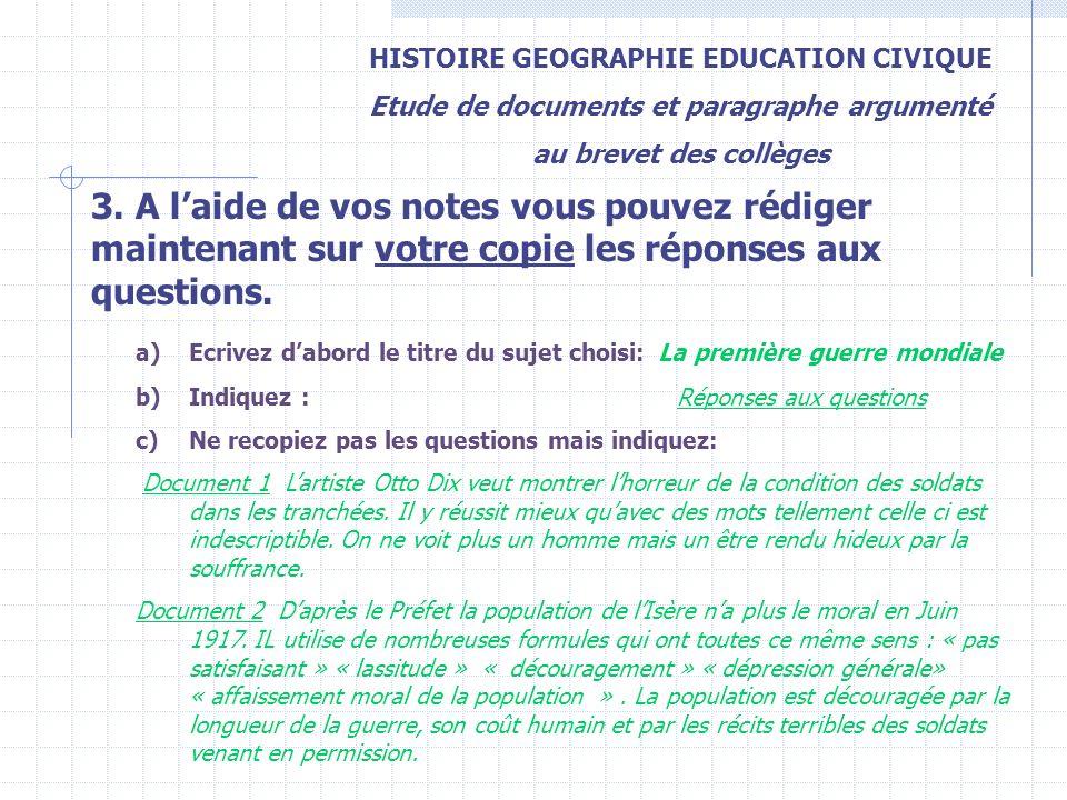 HISTOIRE GEOGRAPHIE EDUCATION CIVIQUE Etude de documents et paragraphe argumenté au brevet des collèges 3. A laide de vos notes vous pouvez rédiger ma