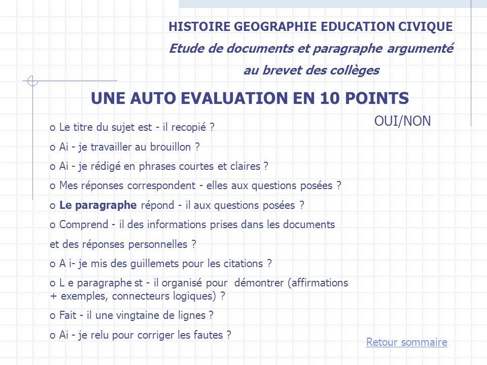 HISTOIRE GEOGRAPHIE EDUCATION CIVIQUE Etude de documents et paragraphe argumenté au brevet des collèges UNE AUTO EVALUATION EN 10 POINTS o Le titre du