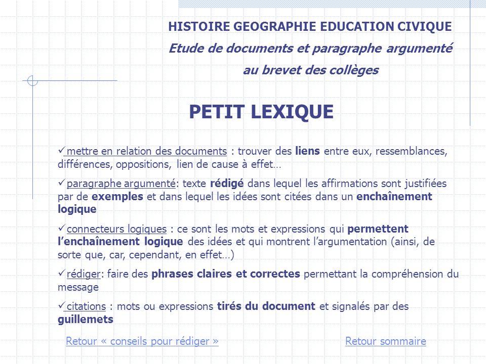 HISTOIRE GEOGRAPHIE EDUCATION CIVIQUE Etude de documents et paragraphe argumenté au brevet des collèges PETIT LEXIQUE mettre en relation des documents