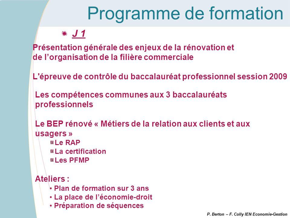 Programme de formation P. Berton – F. Colly IEN Economie-Gestion J 1 Présentation générale des enjeux de la rénovation et de lorganisation de la filiè