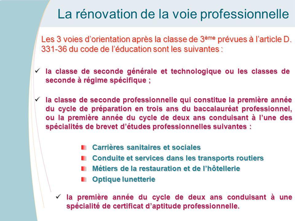 La rénovation de la voie professionnelle Les 3 voies dorientation après la classe de 3 ème prévues à larticle D. 331-36 du code de léducation sont les