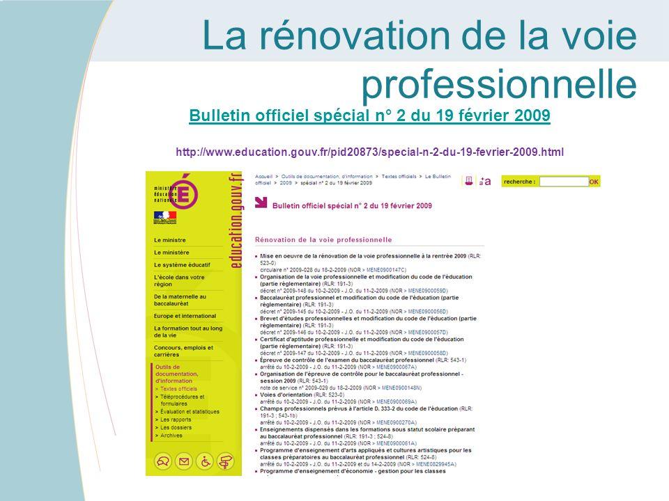 La rénovation de la voie professionnelle Bulletin officiel spécial n° 2 du 19 février 2009 http://www.education.gouv.fr/pid20873/special-n-2-du-19-fev