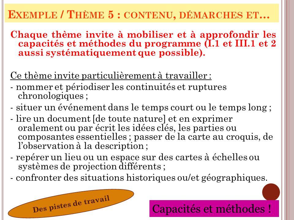 E XEMPLE / T HÈME 5 : CONTENU, DÉMARCHES ET … Chaque thème invite à mobiliser et à approfondir les capacités et méthodes du programme (I.1 et III.1 et