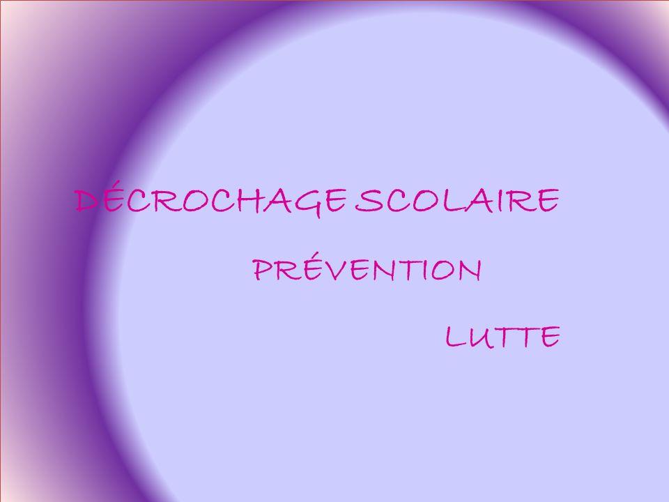 DÉCROCHAGE SCOLAIRE PRÉVENTION LUTTE DÉCROCHAGE SCOLAIRE PRÉVENTION LUTTE