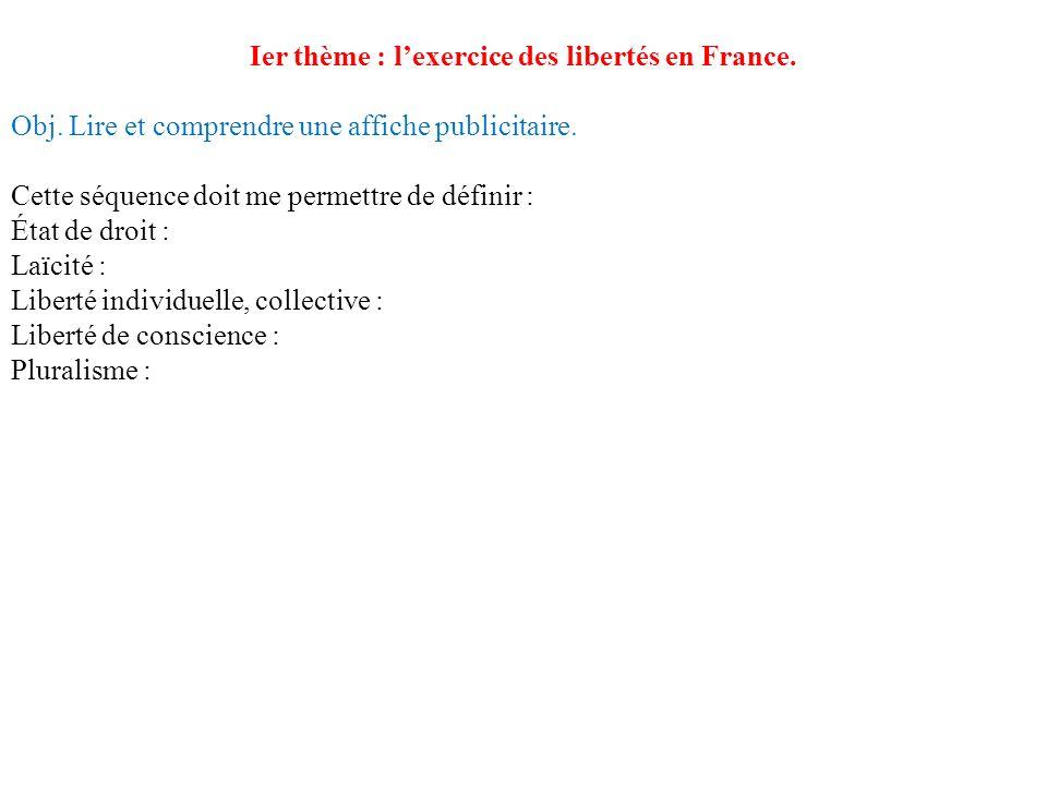 Ier thème : lexercice des libertés en France. Obj. Lire et comprendre une affiche publicitaire. Cette séquence doit me permettre de définir : État de