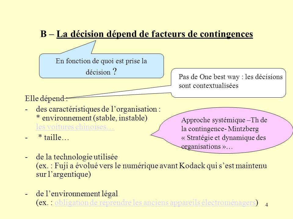 5 C – La diversité des décisions Des décisions différentes sont prises dans une organisation.