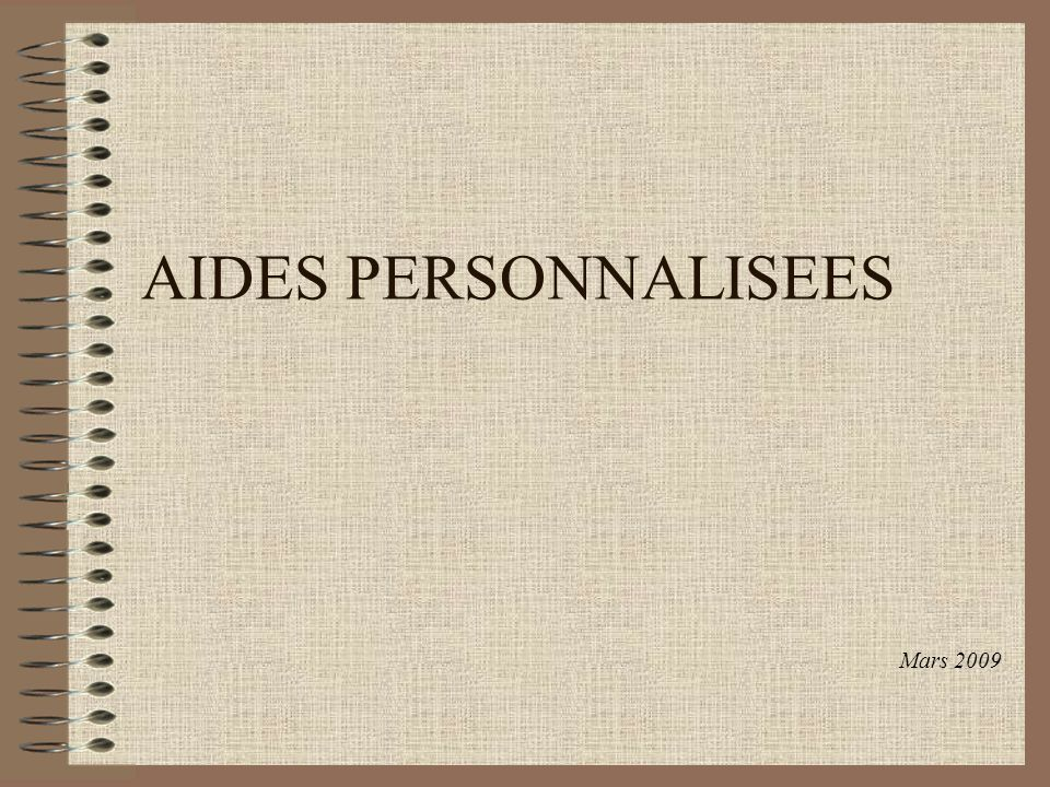 AIDES PERSONNALISEES Mars 2009