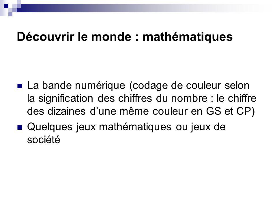 Découvrir le monde : mathématiques La bande numérique (codage de couleur selon la signification des chiffres du nombre : le chiffre des dizaines dune